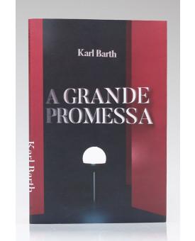 A Grande Promessa | Karl Barth