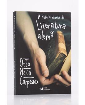 A História Concisa da Literatura Alemã   Otto Maria Carpeaux