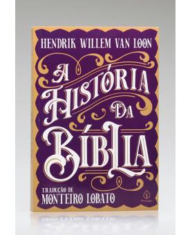 A História da Bíblia | Hendrik Willem Van Loon