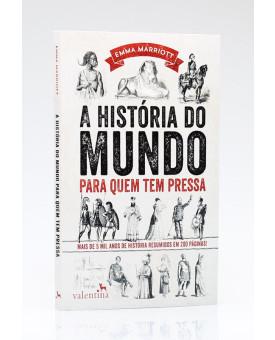 A História do Mundo Para Quem Tem Presa | Emma Marriott