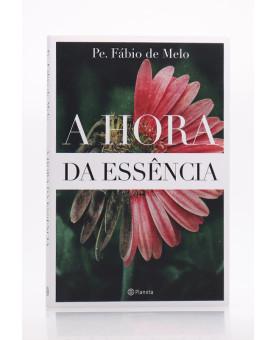 A Hora da Essência | Pe. Fábio de Melo