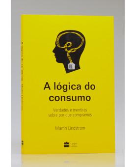 A Lógica do Consumo | Martin Lindstrom