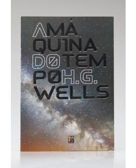 A Máquina do Tempo | H. G. Wells | Pé da Letra