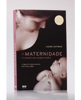 A Maternidade e o Encontro com a Própria Sombra | Laura Gutman
