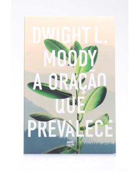 A Oração que Prevalece   Dwight L. Moody