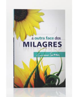 A Outra Face dos Milagres | Luciano Subirá