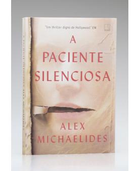 A Paciente Silenciosa | Alex Michaelides