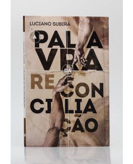 A Palavra de Reconciliação | Luciano Subirá