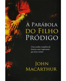 Livro A Parábola Do Filho Pródigo | John MacArthur
