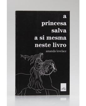 A Princesa Salva a Si Mesma Neste Livro | Amanda Lovelace