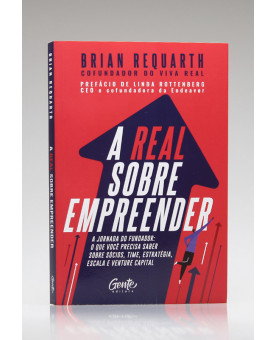 A Real Sobre Empreender | Brian Requarth