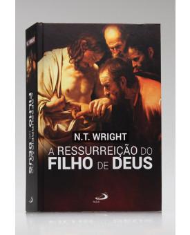 A Ressurreição do Filho de Deus | N. T. Wright