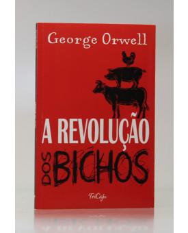 A Revolução dos Bichos | George Orwell | Tricaju