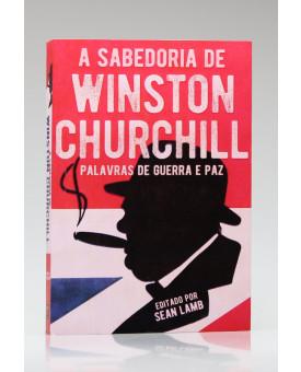 A Sabedoria de Winston Churchill | Pé da Letra