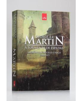 As Crônicas de Gelo e Fogo   A Tormenta de Espadas   Vol.3   George R. R. Martin