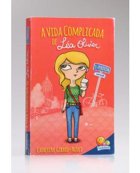 A Vida Complicada de Léa Oliver | Perdida | Catherine Girard