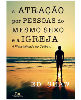 A Atração Pessoas do Mesmo Sexo e a Igreja | Ed Shaw