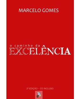 O Caminho da Excelência | Marcelo Gomes