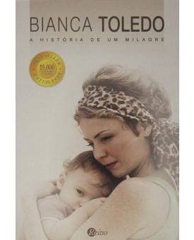 A História De Um Milagre | Bianca Toledo