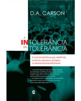 A Intolerância Da Tolerância | D. A. Carson