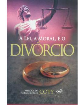A Lei, a Moral, e o Divórcio | Marcos de Souza Borges
