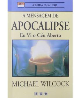 A Mensagem de Apocalipse | Michael Wilcock