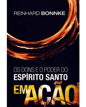 O Dons e o Poder do Espírito Santo em Ação | Reinhard Bonnke