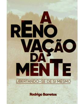 A Renovação Da Mente   Rodrigo Barretos