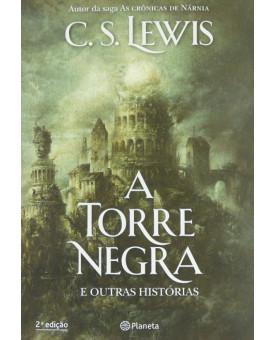 A Torre Negra e Outras Histórias | C. S. Lewis