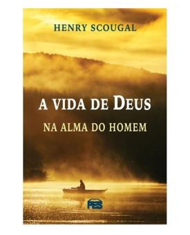 A Vida de Deus na Alma do Homem   Henry Scougal