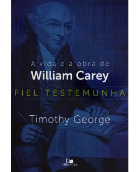 A Vida e a Obra de William Carey   Timothy George