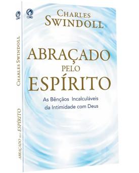 Abraçado Pelo Espirito | Charles Swindoll