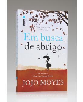 Em Busca de Abrigo | Jojo Moyes