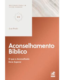 Aconselhamento Bíblico | Recursos para um Viver Piedoso | Lou Priolo