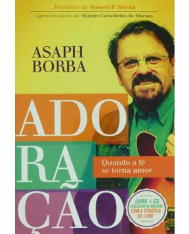 Adoração | Quando a Fé se Torna Amor | Asaph Borba