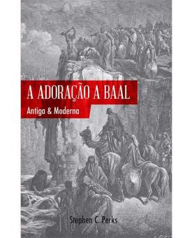 A Adoração Baal | Stephen C. Perks
