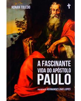 A Fascinante Vida do Apóstolo Paulo | Ronan Toledo