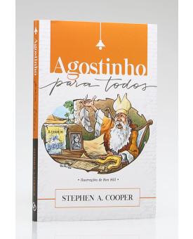 Agostinho para Todos | Stephen A. Cooper