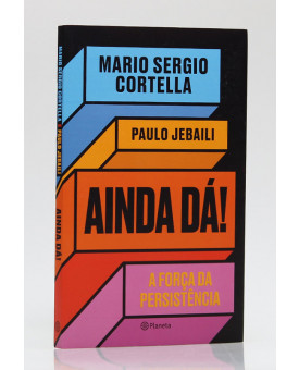 Ainda Dá! | Mario Sergio Cortella e Paulo Jebaili