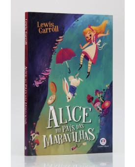 Alice no País das Maravilhas | Lewis Carrol