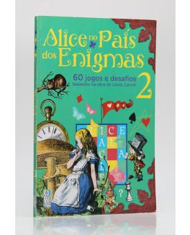 Alice No País dos Enigmas | Vol.2 | Ediouro