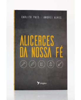 Alicerces da Nossa Fé | Carlito Paes & Andrei Alves