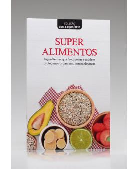 Coleção Vida & Equilíbrio | Super Alimentos | Alto Astral