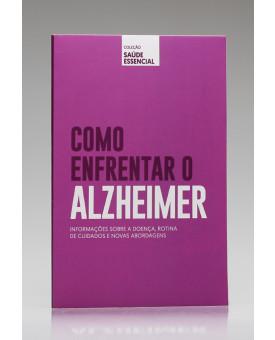 Coleção Saúde Essencial | Como Enfrentar o Alzheimer | Alto Astral