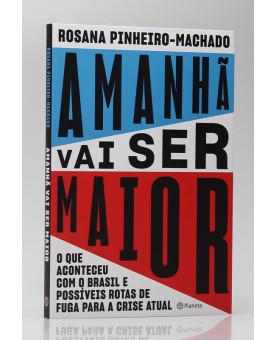 Amanhã Vai Ser Maior | Rosana Pinheiro - Machado (padrão)