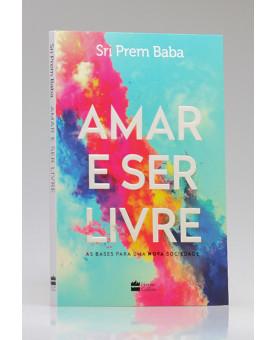 Amar e Ser Livre | Sri Prem Baba