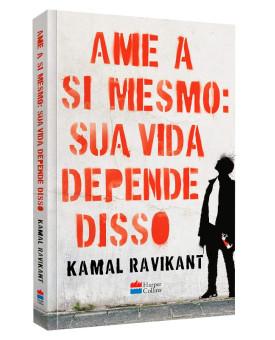 Ame a si mesmo | Kamal Ravikant