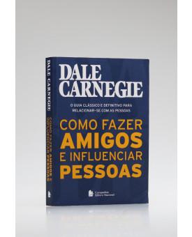 Como Fazer Amigos e Influenciar Pessoas | Dale Carnegie