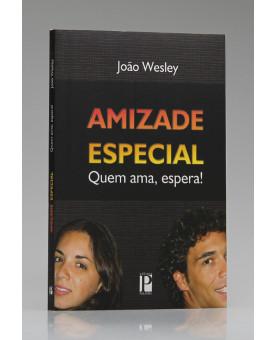 Amizade Especial | João Wesley