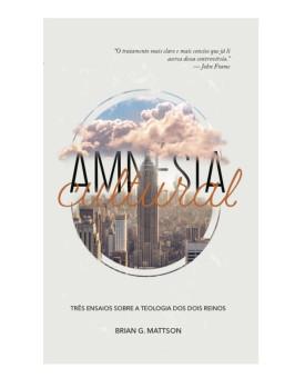 Amnésia Cultural | Briang. Mattson